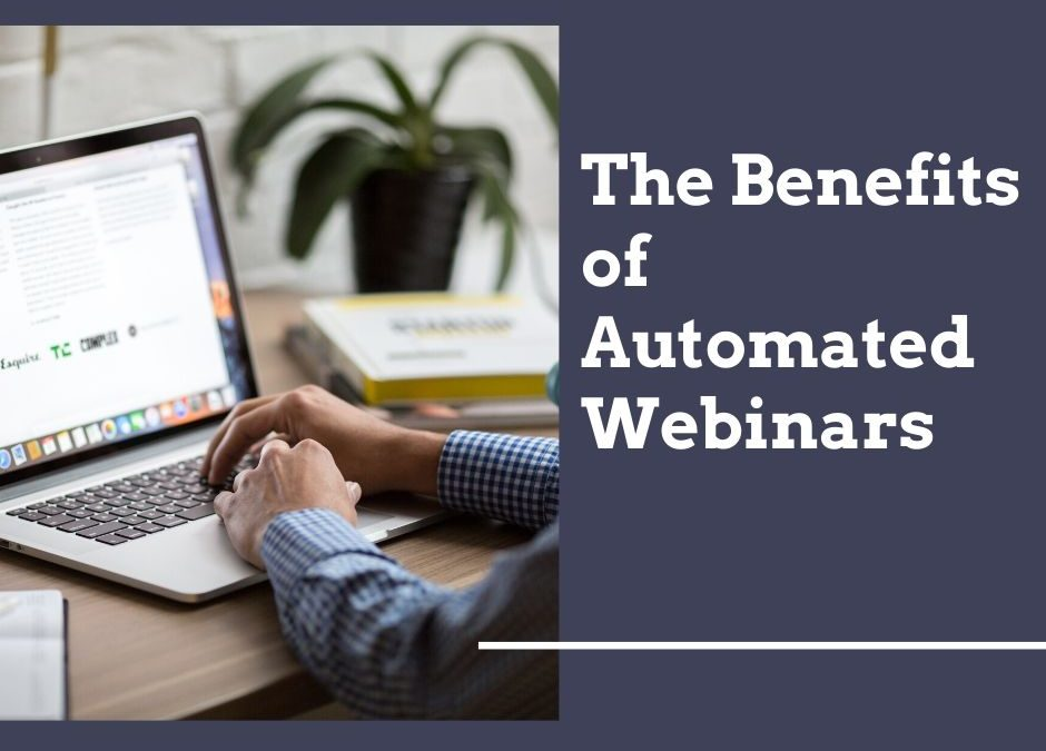 The Benefits of Automated Webinars